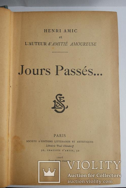 1908 Henri Amic Jours Passes.. Генри Амик Проходят дни.. Париж изд Оллендорф, фото №3