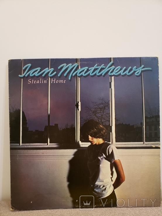 """Vinyl. Rock, Pop, Folk. """"Ian Matthew* – Stealin' Home"""", фото №2"""