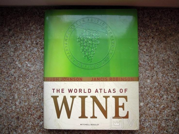 Книга The World Atlas of Wine, Hugh Johnson 2007 атлас вино, большая книга вина, фото №3