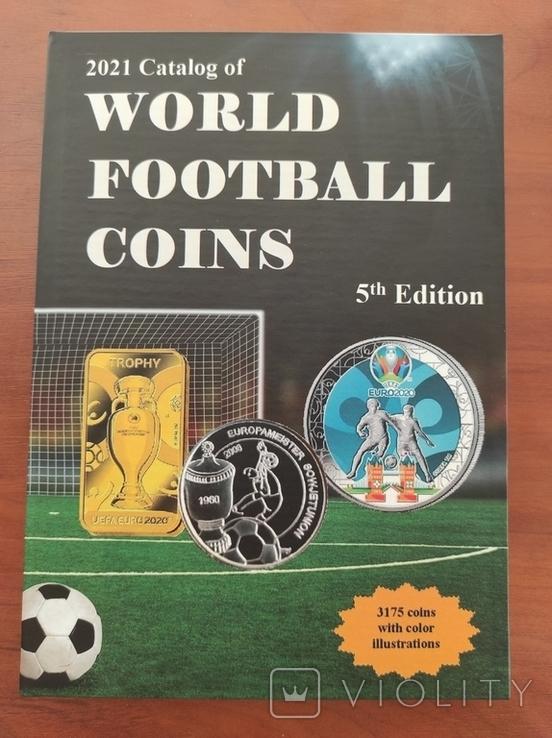 НОВИНКА!! Каталог монет мира на тему футбол (FIFA, UEFA, клубы) от автора 5-е издание, фото №2