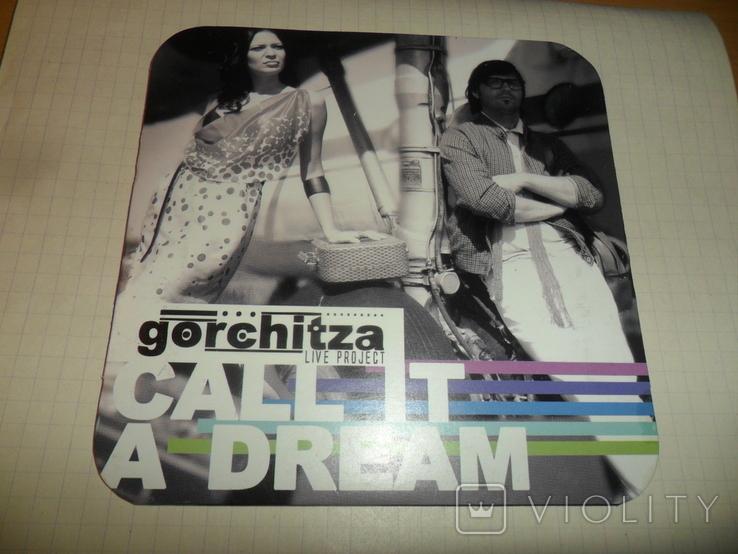 Диск  сингл Gorchitza-Call it a dream Песня Фото Интервью, фото №2