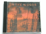 IN THE WOODS - Strange In Stereo., фото №2