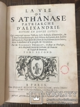 Г. Годефрой. Жизнь святого Афанасия патриарха Александрийского. 1671 г. В 2-х книгах. photo 3