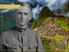 Hyrum Bingham and the lost city of Machu Picchu