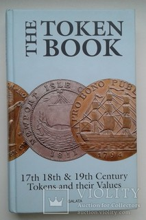 The Token Book. Каталог токенов Великобритании 17,18,19 век. 512 стр. с ценами и фото.